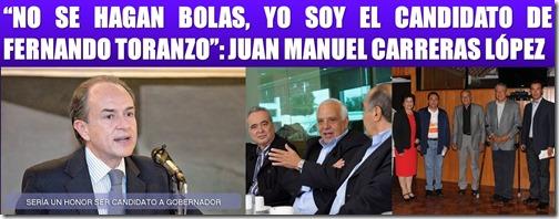 """""""NO SE HAGAN BOLAS, YO SOY EL CANDIDATO DE FERNANDO TORANZO"""": JUAN MANUEL CARRERAS LÓPEZ"""