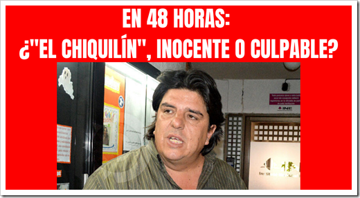 EN 48 HORAS_ ¿_EL CHIQUILÍN_, INOCENTE O CULPABLE_