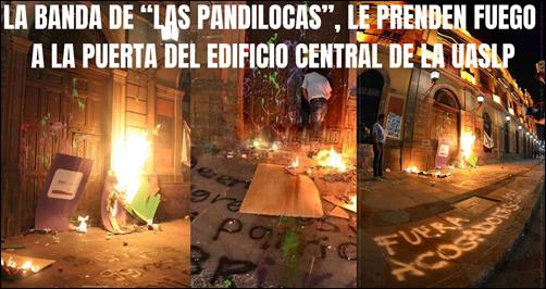 """LA BANDA DE """"LAS PANDILOCAS"""", LE PRENDEN FUEGO A LA PUERTA DEL EDIFICIO CENTRAL DE LA UASLP"""
