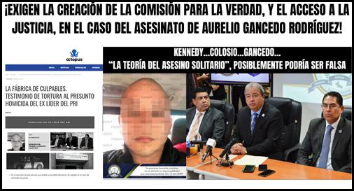 ¡EXIGEN LA CREACIÓN DE LA COMISIÓN PARA LA VERDAD, Y EL ACCESO A LA JUSTICIA, EN EL CASO DEL ASESINATO DE AURELIO GANCEDO RODRÍGUEZ!