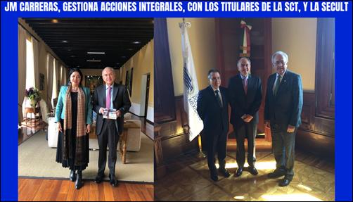 JM CARRERAS, GESTIONA ACCIONES INTEGRALES, CON LOS TITULARES DE LA SCT, Y LA SECULT