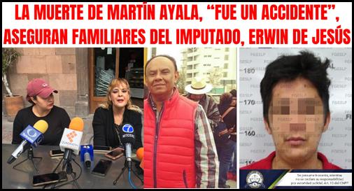 """LA MUERTE DE MARTÍN AYALA, """"FUE UN ACCIDENTE"""", ASEGURAN FAMILIARES DEL IMPUTADO, ERWIN DE JESÚS"""