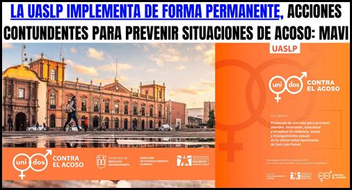 LA UASLP IMPLEMENTA DE FORMA PERMANENTE, ACCIONES CONTUNDENTES PARA PREVENIR SITUACIONES DE ACOSO_ MAVI