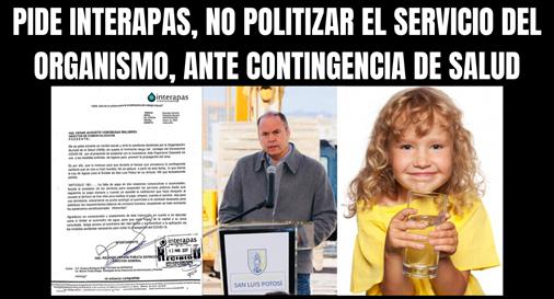 PIDE INTERAPAS, NO POLITIZAR EL SERVICIO DEL ORGANISMO, ANTE CONTINGENCIA DE SALUD