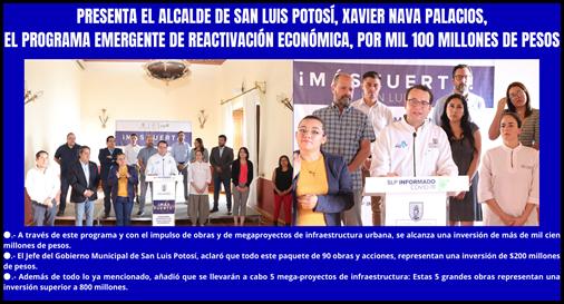 PRESENTA EL ALCALDE DE SAN LUIS POTOSÍ, XAVIER NAVA PALACIOS, EL PROGRAMA EMERGENTE DE REACTIVACIÓN ECONÓMICA, POR MIL 100 MILLONES DE PESOS
