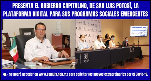 PRESENTA EL GOBIERNO CAPITALINO, DE SAN LUIS POTOSÍ, LA PLATAFORMA DIGITAL PARA SUS PROGRAMAS SOCIALES EMERGENTES
