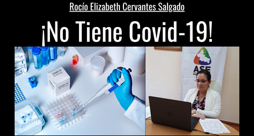 Rocío Elizabeth Cervantes Salgado ¡No Tiene Covid-19!