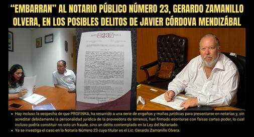 """""""EMBARRAN"""" AL NOTARIO PÚBLICO NÚMERO 23, GERARDO ZAMANILLO OLVERA, EN LOS POSIBLES DELITOS DE JAVIER CÓRDOVA MENDIZÁBAL"""