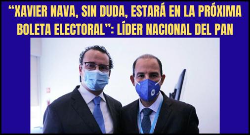 """""""XAVIER NAVA, SIN DUDA, ESTARÁ EN LA PRÓXIMA BOLETA ELECTORAL""""_ LÍDER NACIONAL DEL PAN"""