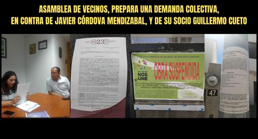 ASAMBLEA DE VECINOS, PREPARA UNA DEMANDA COLECTIVA, EN CONTRA DE JAVIER CÓRDOVA MENDIZABAL, Y DE SU SOCIO GUILLERMO CUETO